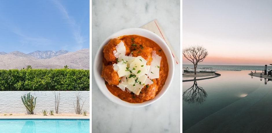 L'Horizon Resort in Palm Springs, Courtesy Jeff Mindell;  Courtesy Birba Restaurant, Palm Springs; Viceroy Los Cabos, Mexico